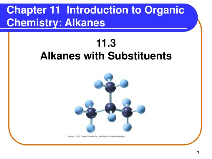 chapter 11 introduction to organic chemistry alkanes n.