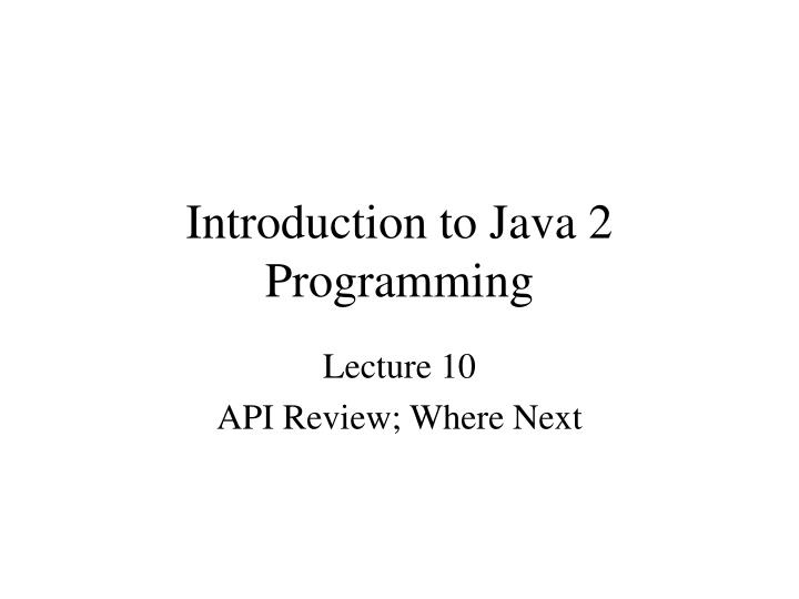 introduction to java 2 programming n.