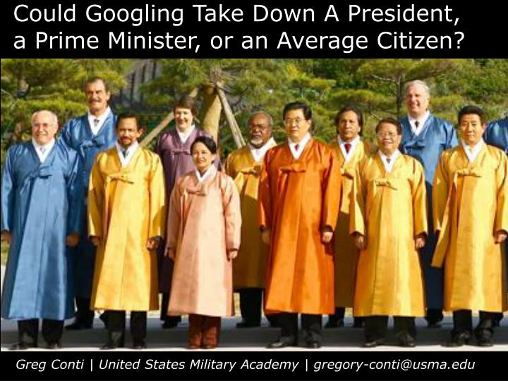 could googling take down a president a prime minister or an average citizen n.