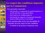 le respect des conditions impos es par la commission