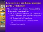 le respect des conditions impos es par la commission1