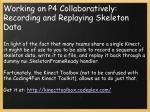 working on p4 collaboratively recording and replaying skeleton data