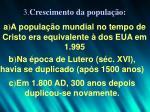 a a popula o mundial no tempo de cristo era equivalente dos eua em 1 995