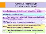 pulmonary h i pert a nsi y o n 90 lara kadar