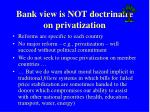 bank view is not doctrinaire on privatization