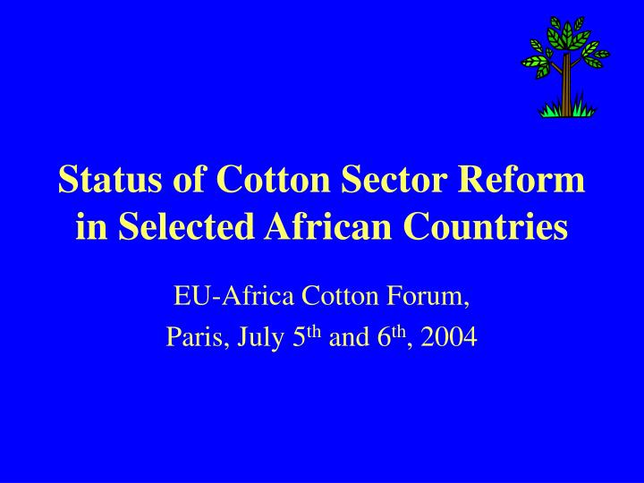 status of cotton sector reform in selected african countries n.