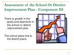 assessment of the school or district improvement plan component iii