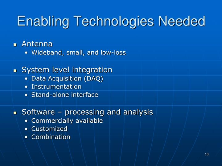Enabling Technologies Needed