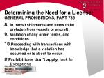 determining the need for a license general prohibitions part 7363