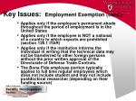 key issues employment exemption cont