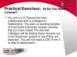 practical exercises 4 do you need a license