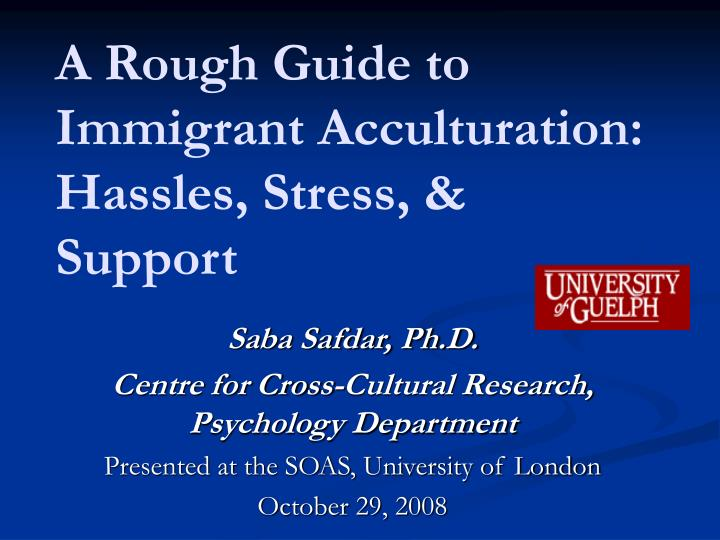 a rough guide to immigrant acculturation hassles stress support n.