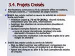 3 4 projets crois s