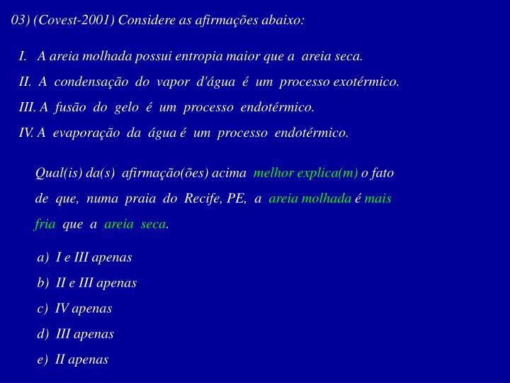 03) (Covest-2001) Considere as afirmações abaixo: