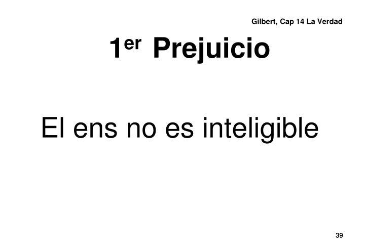 Gilbert, Cap 14 La Verdad
