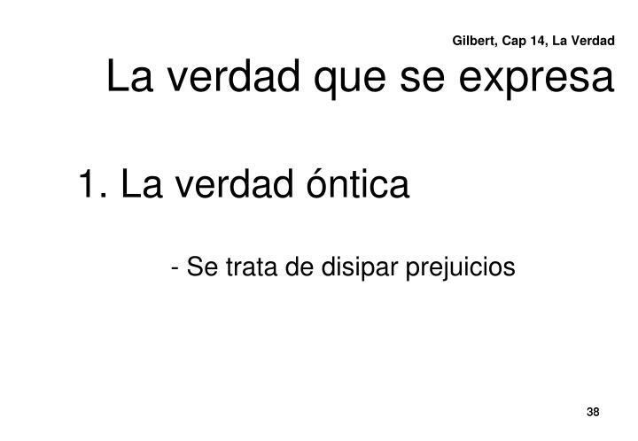 Gilbert, Cap 14, La Verdad