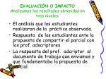 evaluaci n o impacto analizamos los resultados obtenidos en tres niveles