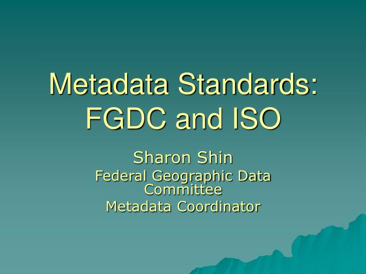 metadata standards fgdc and iso n.