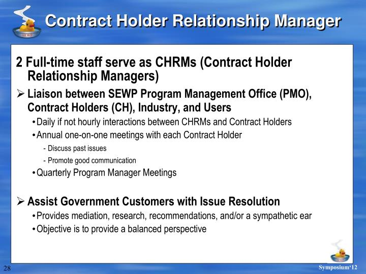 2 Full-time staff serve as CHRMs (Contract Holder Relationship Managers)