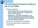 caracteristicile finan rii bazate pe caz n anul 2004