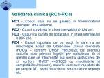 validarea clinic rc1 rc4