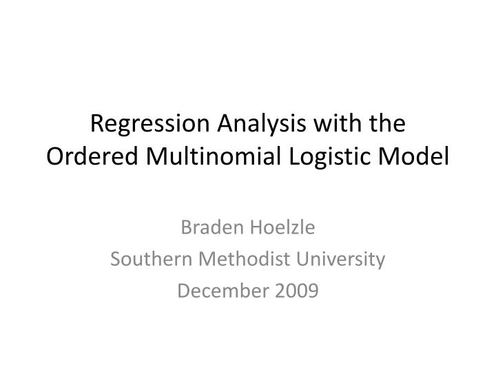 PPT - Regression Analysis with the Ordered Multinomial Logistic