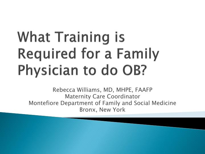 what training is required for a family physician to do ob n.