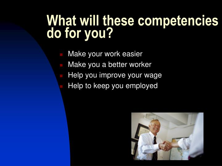 What will these competencies do for you?