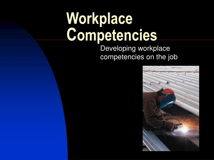 Workplace c ompetencies