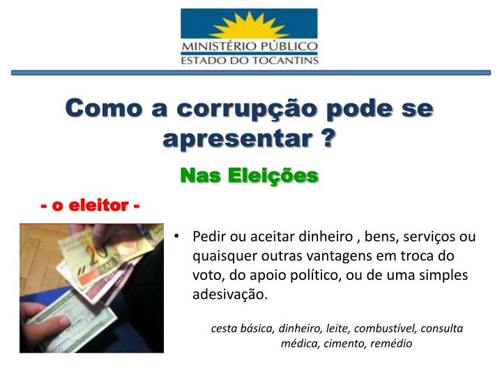 Como a corrupção pode se apresentar ?
