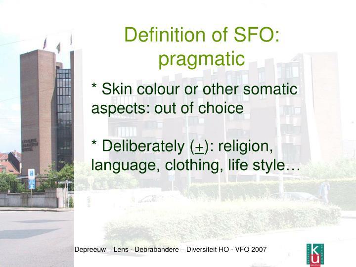 Definition of SFO: pragmatic
