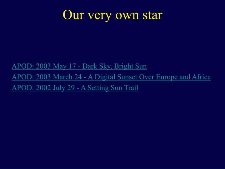 APOD: 2003 May 17 - Dark Sky, Bright Sun