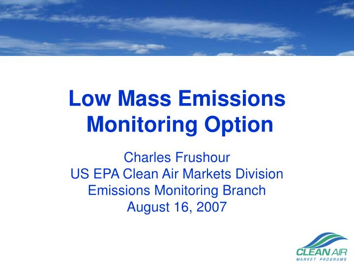 low mass emissions monitoring option n.