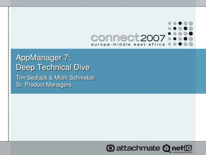 appmanager 7 deep technical dive n.