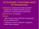 autolesiones y trastorno l mite de personalidad1