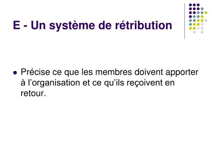 E - Un système de rétribution