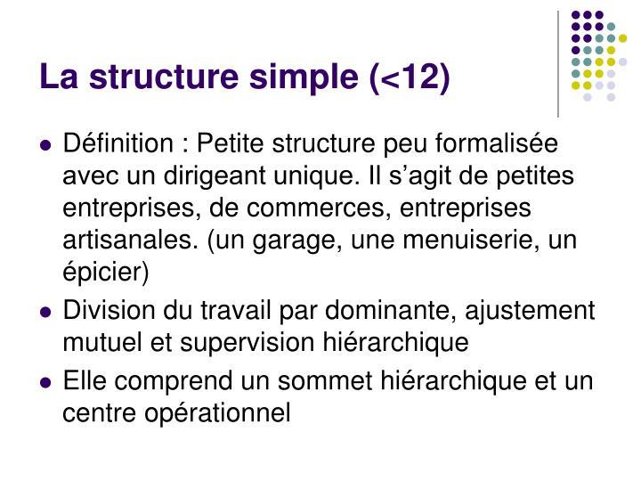La structure simple (<12)