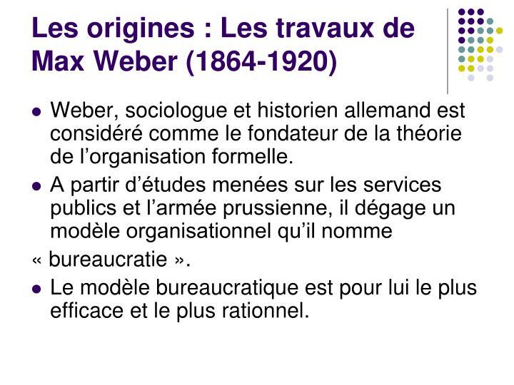 Les origines : Les travaux de Max Weber (1864-1920)