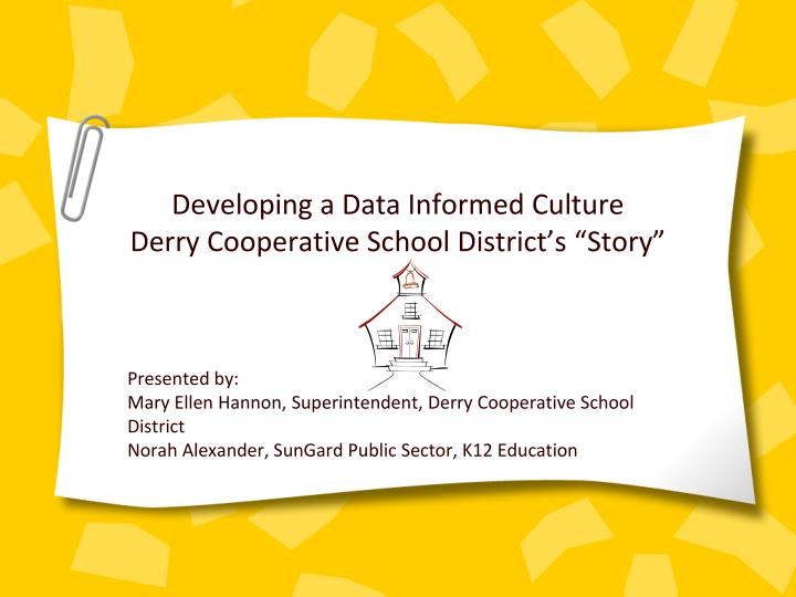developing a data informed culture derry cooperative school district s story n.