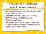 the journey continued year 2 administrators