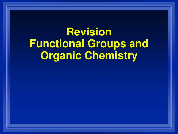 revision functional groups and organic chemistry n.