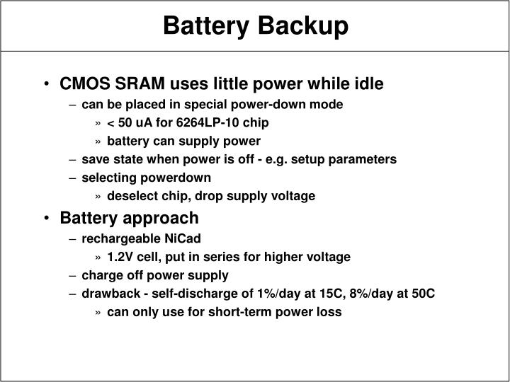 CMOS SRAM uses little power while idle