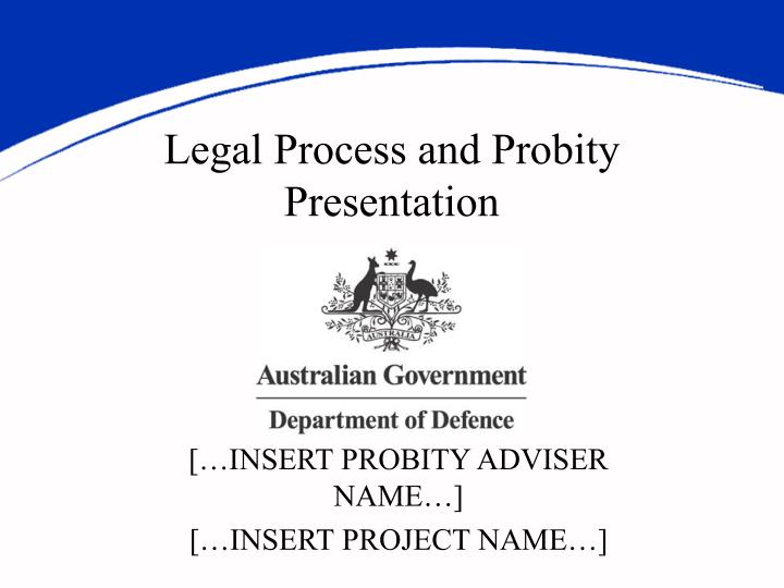 legal process and probity presentation n.