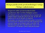 benign paroksystisk positionsbetinget vertigo vertigo cephalostatica2