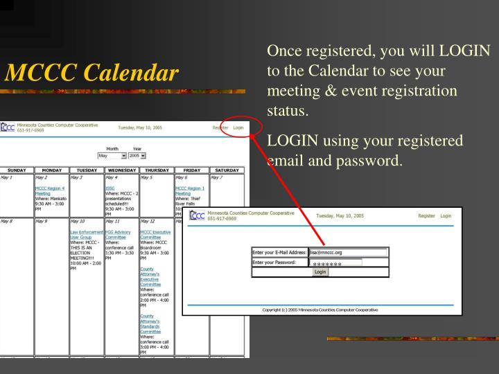 Once registered, you will LOGIN to the Calendar to see your meeting & event registration status.