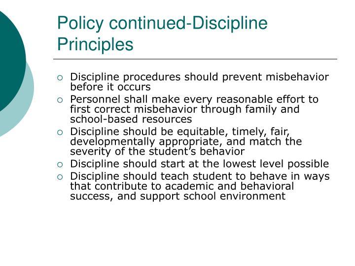 Policy continued-Discipline Principles