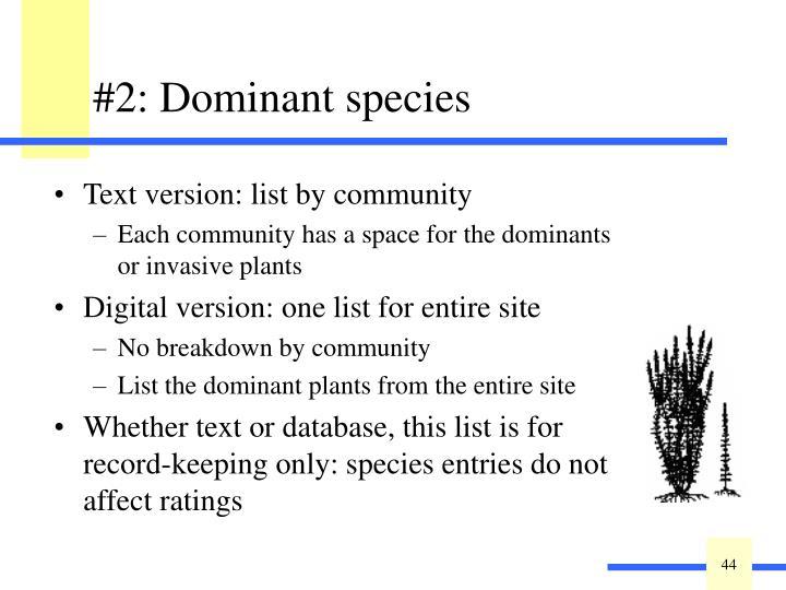 #2: Dominant species