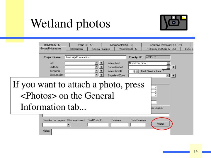 If you want to attach a photo, press <Photos> on the General Information tab...