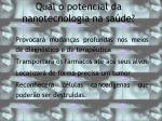 qual o potencial da nanotecnologia na sa de