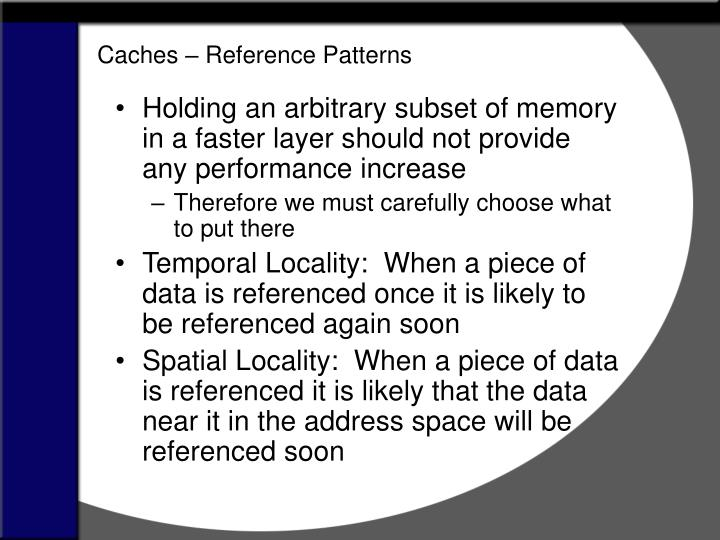 Caches – Reference Patterns